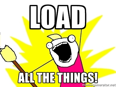 Load all the things!